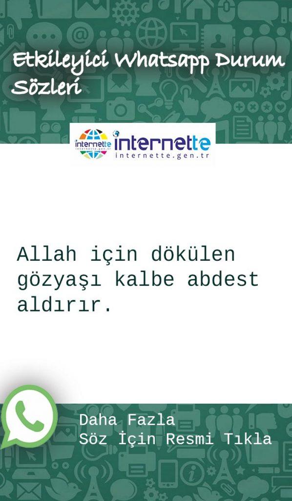 Etkileyici Whatsapp Durum Sözleri - Allah için dökülen gözyaşı kalbe abdest aldırır.