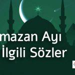 Ramazan Ayı İle İlgili Sözler